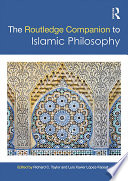 The Routledge Companion to Islamic Philosophy