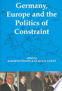 Germany, Europe, and the Politics of Constraint