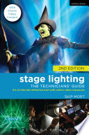 Stage lighting : the technicians' guide : an on-the-job reference tool plus online video resources