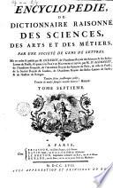 Encyclop  die  ou Dictionnaire raisonn   des sciences  des arts et de m  tiers  par une societ   de gens de lettres  Mis en ordre et publi   per M  Diderot      e quant    la partie math  matique par M  d Alembert
