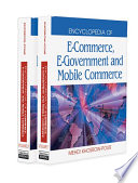 Encyclopedia of E-Commerce, E-Government, and Mobile Commerce