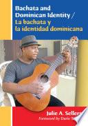 Bachata and Dominican Identity   La bachata y la identidad dominicana