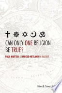 Can Only One Religion be True?