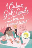 A Cuban Girl s Guide to Tea and Tomorrow Book PDF