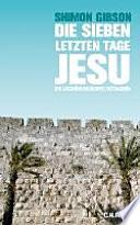 Die sieben letzten Tage Jesu