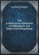 Die Lederwaren-Industrie in Offenbach Am Main Und Umgebung