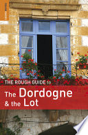 The Rough Guide to Dordogne   the Lot