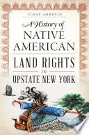 A History Of Native American Land Rights In Upstate New York