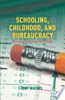 Schooling  Childhood  and Bureaucracy