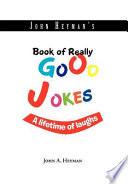 John Heyman s Book of Really Good Jokes