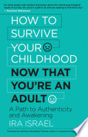 How to Survive Your Childhood Now That You're an Adult Facades To Help Us Get