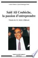 Sa  d Ali Coub  che  la passion d entreprendre  T  moin du XXe si  cle    Djibouti