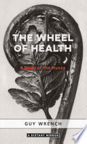 The Wheel Of Health : and health, which dr wrench found by the...