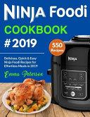 Ninja Foodi Cookbook 2019 550 Delicious Quick Easy Ninja Foodi Recipes For Effortless Meals In 2019