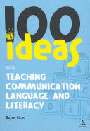 100 Ideas for Teaching Communication  Language and Literacy