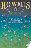 The Door in the Wall  and Other Stories Book PDF