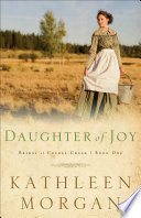 Daughter Of Joy Brides Of Culdee Creek Book 1