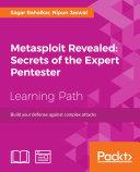 Metasploit Revealed: Secrets of the Expert Pentester