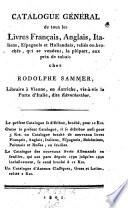 Catalogue G  n  ral de tous les Livres Fran  ais  Anglais  Italiens  Espagnols et Hollandais