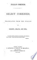 Italian Comedies  Select comedies  translated from the Italian of Goldoni  Giraud  and Nota Book PDF
