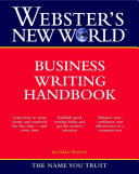 Webster s New World Business Writing Handbook
