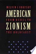 American Zionism from Herzl to the Holocaust