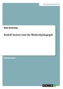 Rudolf Steiner und die Waldorfpädagogik
