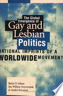 The Global Emergence of Gay and Lesbian Politics