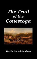 The Trail of the Conestoga
