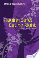 Playing Safe  Eating Right