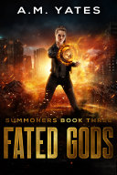 Book Fated Gods: Summoners Book Three