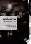 Archivo  memoria y presente en el cine latinoamericano
