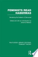 Feminists Read Habermas