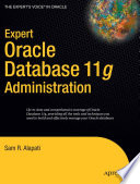 Expert Oracle Database 11g Administration Comprehensive Handbook For Oracle Database