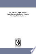 The Traveller S And Tourist S Guide Through The United States Of America Canada Etc book
