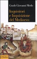 Inquisitori e Inquisizione del Medioevo