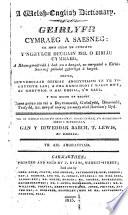 A Welsh-English dictionary. Geirlyfr Cymraeg a Saesneg, gan T. Lewis ac eraill. argraff