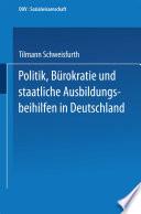 Politik, Bürokratie und staatliche Ausbildungsbeihilfen in Deutschland