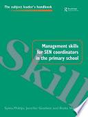 Management Skills for SEN Coordinators in the Primary School