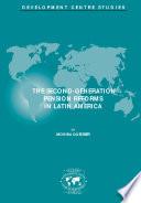 Development Centre Studies The Second Generation Pension Reforms in Latin America