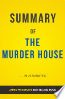 The Murder House  by James Patterson   Summary   Analysis