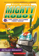Ricky Ricotta's Mighty Robot vs. The Video Vultures from Venus (Ricky Ricotta #3) Book
