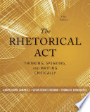 The Rhetorical Act  Thinking  Speaking and Writing Critically