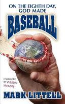 On the Eighth Day  God Made Baseball