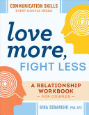 Book Love More  Fight Less  Communication Skills Every Couple Needs