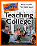 The Complete Idiot s Guide to Teaching College