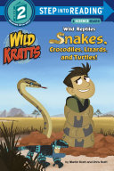 cover img of Wild Reptiles: Snakes, Crocodiles, Lizards, and Turtles (Wild Kratts)