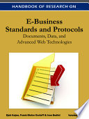 Handbook of Research on E Business Standards and Protocols  Documents  Data and Advanced Web Technologies