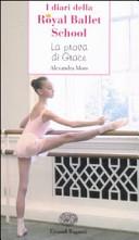 La prova di Grace. I diari della Royal Ballet School