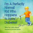 I m a Perfectly Normal Kid Who Happens to Have Diabetes